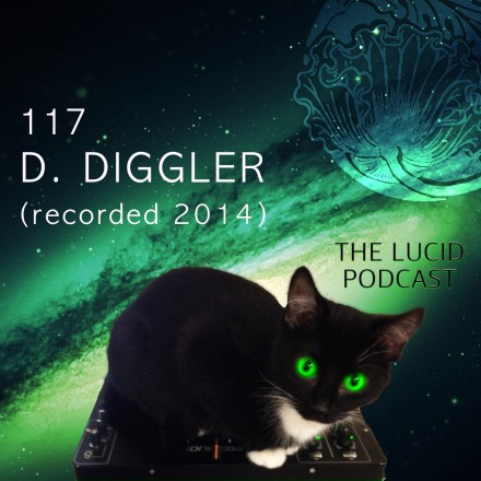 The Lucid Podcast 117 D. Diggler