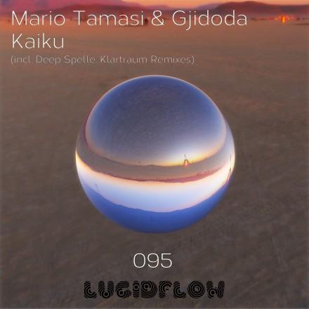 LF095 – Mario Tamasi & Gjidoda – Kaiku EP incl. Klartraum & Deep Spelle rmx