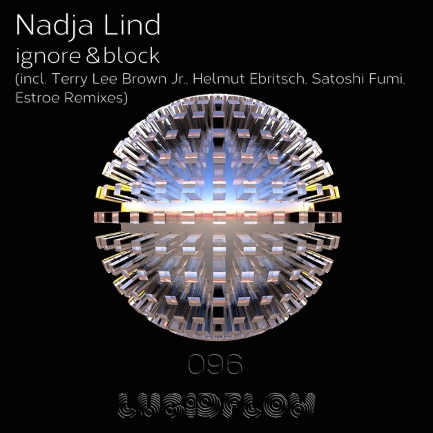 LF096 Nadja Lind – ignore & block EP (incl. Terry Lee Brown Jr., Estroe, Helmut Ebrisch, Satoshi Fumi remix…)