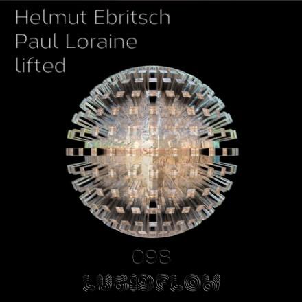 LF098 – Helmut Ebritsch & Paul Loraine – Lifted