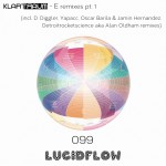 LF099 Klartraum – E remixes Pt. 1 (D. Diggler, Yapacc, Detroitrocketscience aka Alan Oldham, Oscar Barila & Jamin Hernandez)