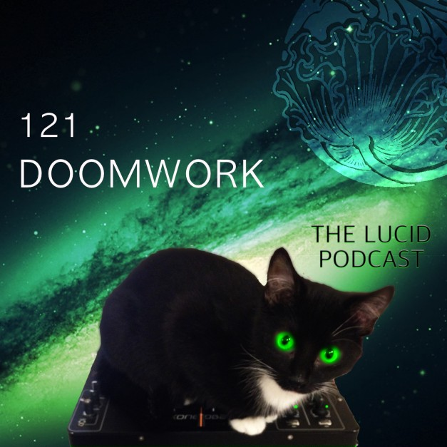 TLP121 – Doomwork Lucidflow Podcast