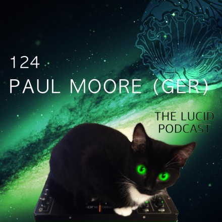 The Lucid Podcast 124: Paul Moore (GER)