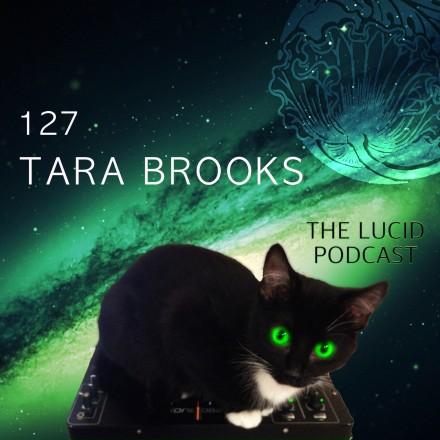 The Lucid Podcast: 127 Tara Brooks @ Desert Hearts