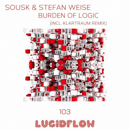 LF103 Sousk & Stefan Weise – Burden Of Logic (incl. Klartraum rmx)