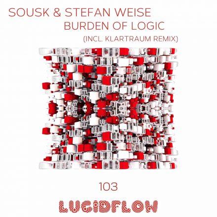 LF103 Sousk & Stefan Weise – Burden Of Logic (incl. Klartraum rmx)