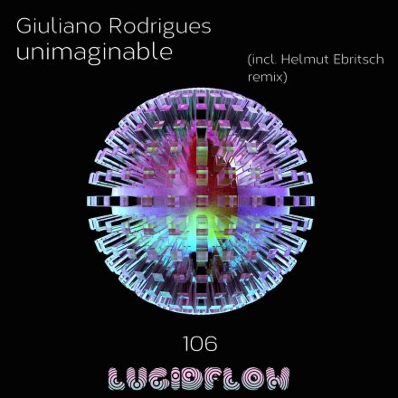 LF106 Giuliano Rodrigues – Unimaginable EP (H. Ebritsch rmx) (20.6.)