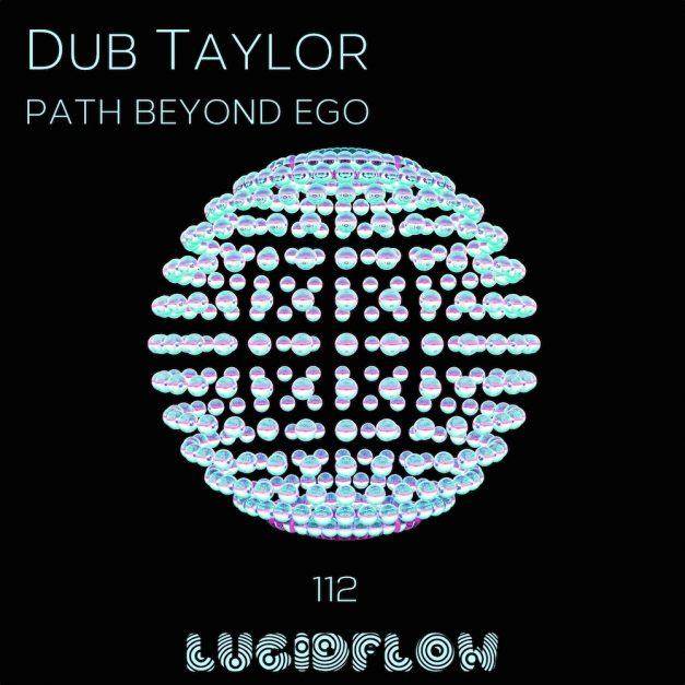LF112 Dub Taylor – Path Beyond Ego (8.8.)
