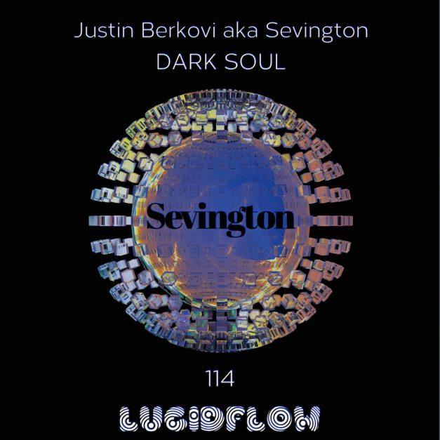 LF114: Sevington aka Justin Berkovi – Dark Soul (5.9.)