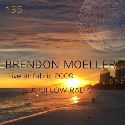 LUCIDFLOW RADIO 135: BRENDON MOELLER LIVE 2009