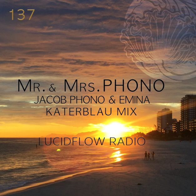 Lucidflow Radio 137: Jacob Phono & Emina @ Kater Blau