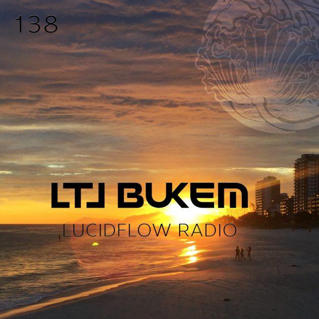 Lucidflow Radio 138: LTJ BUKEM