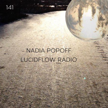 Lucidflow Radio 141: Nadia Popoff