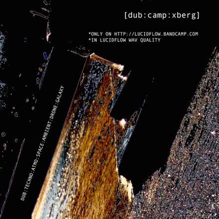 "bandcamp exclusive! <a href=""https://lucidflow.bandcamp.com/album/dub-camp-xberg-bcx001"" target=""_blank"">DUB:CAMP:XBERG</a>"