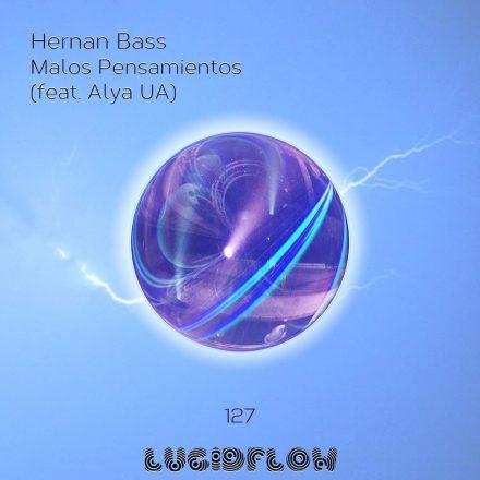 LF127 Hernan Bass – Malos Pensamientos (13.3.2017)