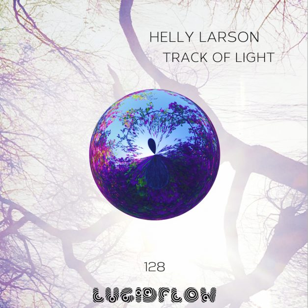 *Bandcamp + Beatport* LF128: Helly Larson – Track Of Light EP (27.3.2017)