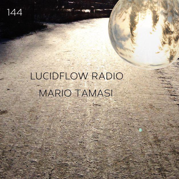 Lucidflow Radio 144: Mario Tamasi