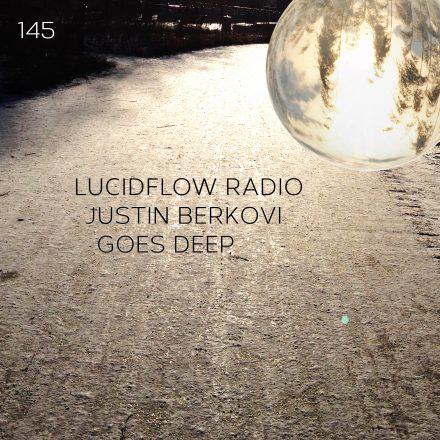 Lucidflow Radio 145: Justin Berkovi