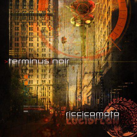 LF132: Riccicomoto – Terminus Noir (album sampler) EP