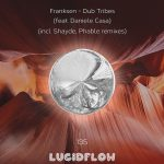 "out now: <a href=""https://www.beatport.com/release/dub-tribes/2045674"">LF135 Franksen feat. Daniele Casa; Shayde, Phable remixes [3.7.2017] </a>"