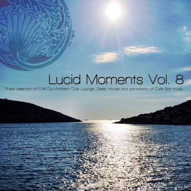 Lucid Moments, Vol. 8 (Chillout, Deep Tech, Dub,…)