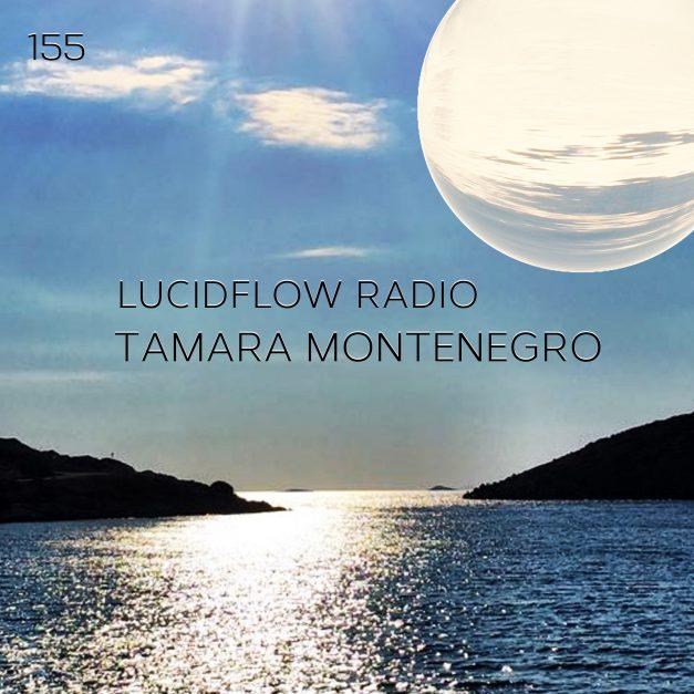 Lucidflow Radio 155: Tamara Montenegro