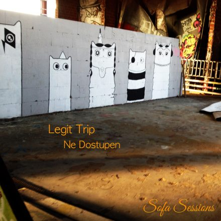 Sofa Sessions 014 Legit Trip – Ne Dostupen (23.10.2017)