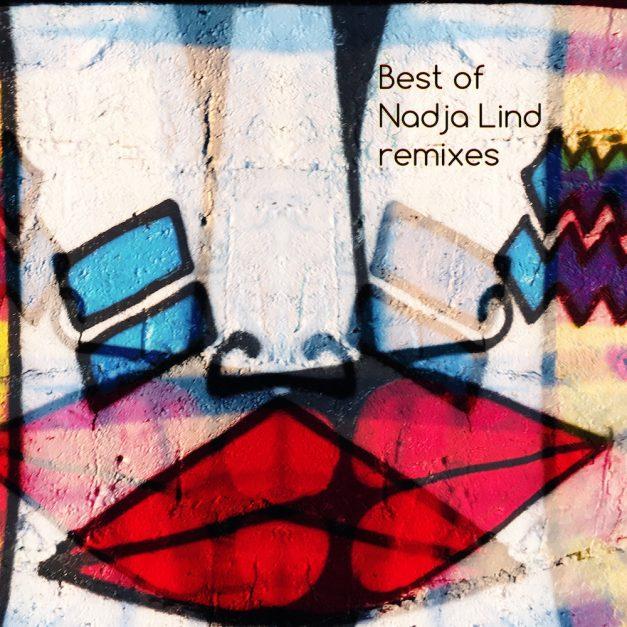 Best of Nadja Lind Remixes (20.11.17 Beatport; 18.12.2017 all shops)