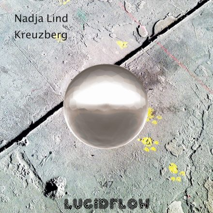 LF147 Nadja Lind – Kreuzberg EP (now on bandcamp in lossless quality)