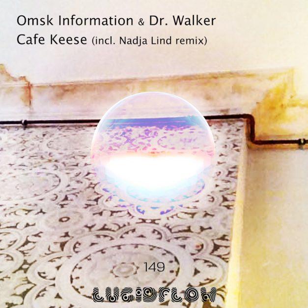 12.2.: LF149 Omsk Information & Dr. Walker (incl. Nadja Lind remix) Cafe Keese