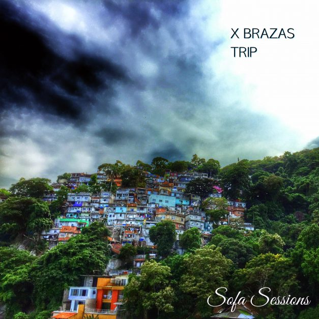 Sofa Sessions 017 – X Brazas -Trip EP (now on bandcamp and all shops)