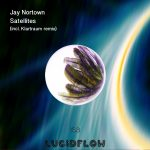 LF153 Jay Nortown – Satellites (Klartraum Remix) 21.5.2018