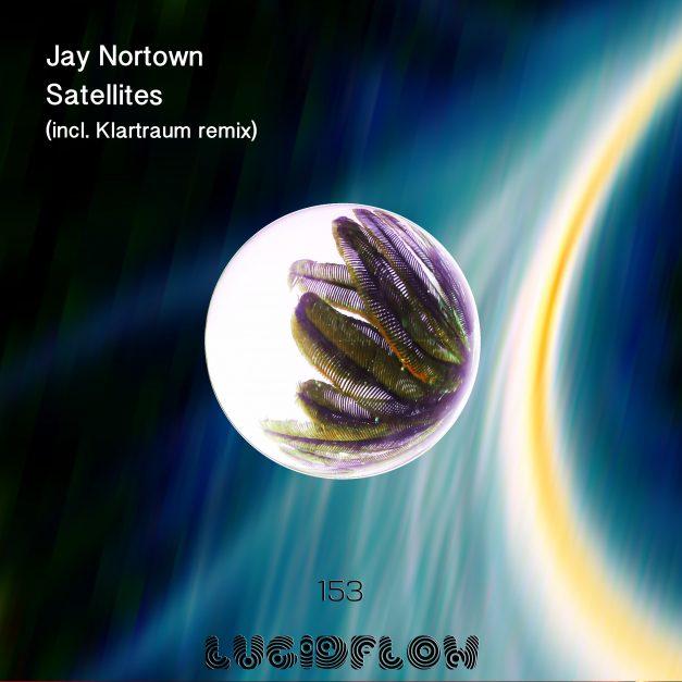 LF153 Jay Nortown – Satellites (Klartraum Remix) 21.5.2018