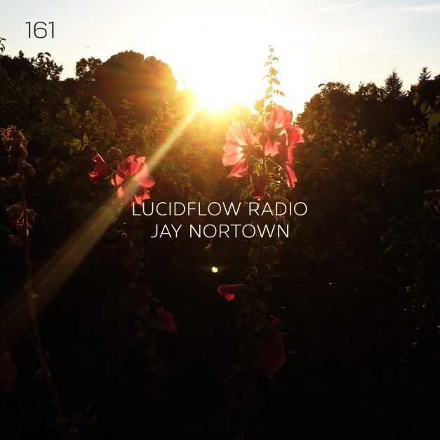 Lucidflow Radio 161: Jay Nortown