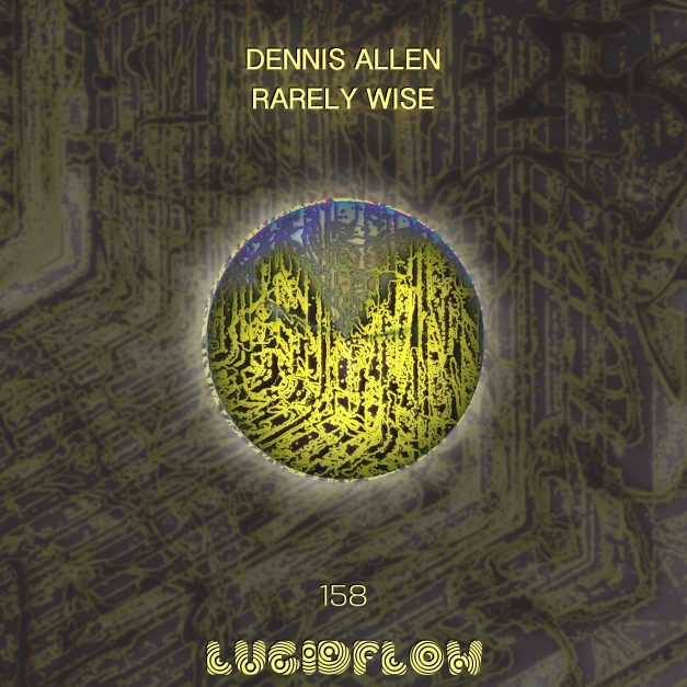 13.8. beatport 10.9. all shops LF158 Dennis Allen – Rarely Wise