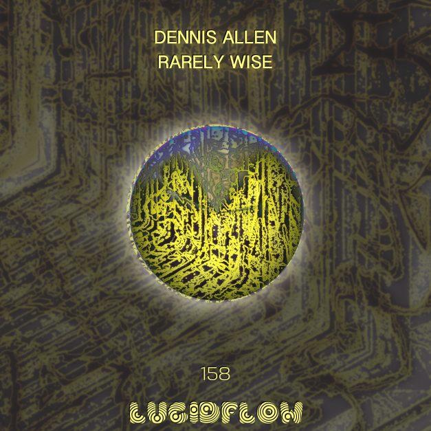 13.8. beatport 10.9. all shops LF158 Dennis Allen – Rarely Wise