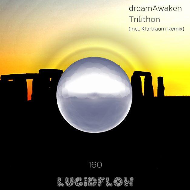 LF160 – dreamAwaken – Trilithon EP (Klartraum rmx)  (11.02.)