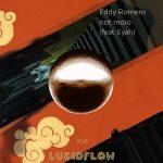 10.6.19 Eddy Romero – Not More (feat. Eyah)
