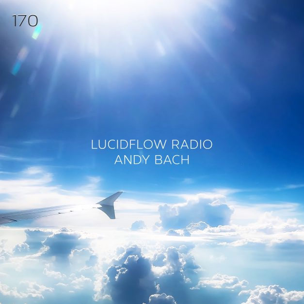 Lucidflow Radio 170: Andy Bach