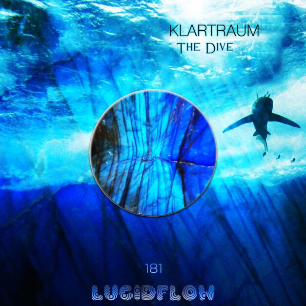 LF181 Klartraum – The Dive / Lucidflow (27.12. Spotify exclusive / Jan 10, 2020)