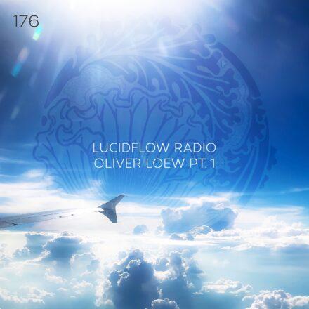 LUCIDFLOW RADIO  176: OLIVER LOEW (PART 1) LUCIDFLOW-RECORDS.COM