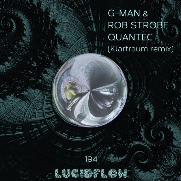 LF194 G-MAN & ROB STROBE – QUANTEC (KLARTRAUM RMX)