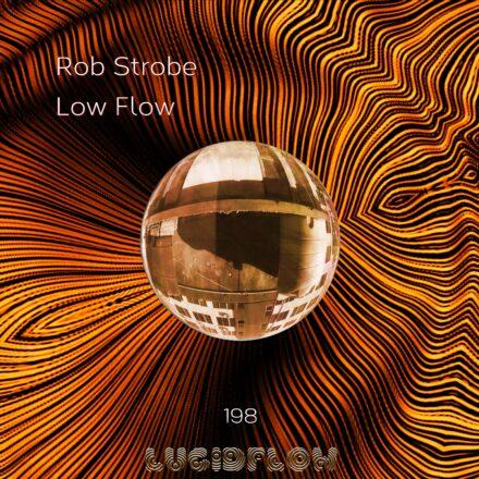 LF198 Rob Strobe – LowFlow EP