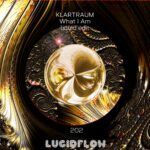 LF202 Klartraum – What I Am liquid edit (Bandcamp exclusive)