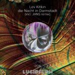 LF206 Lev Kitkin – Die Nacht in Darmstadt (incl. JHNS remix)