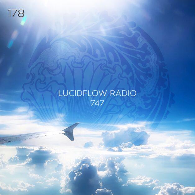 Lucidflow Radio 178: 747 (dark driving beats)
