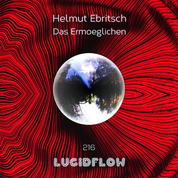 LF216 Helmut Ebritsch – das ermöglichen (excl. bandcamp long version now – check bandcamp link below)