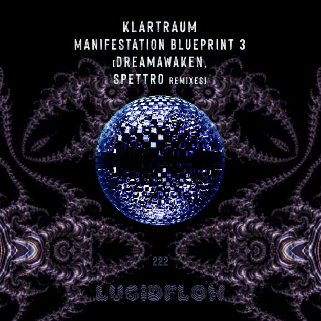 Klartraum – Manifestation blueprint 3 (dreamawaken, Spettro remixes)