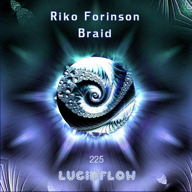 LF225 Riko Forinson – Braid EP