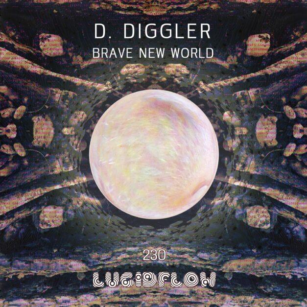 LF230 D. Diggler – Brave New World